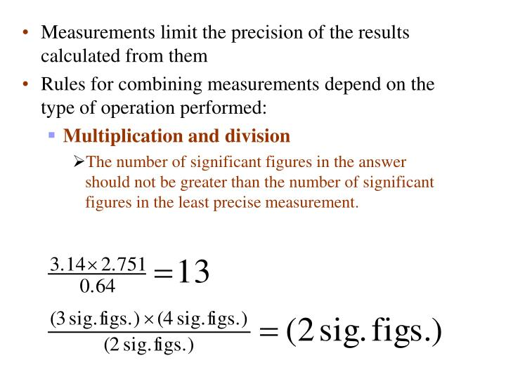 Measurements limit the precision of the results calculated from them