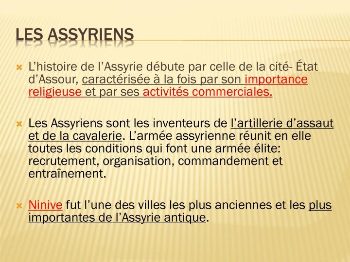 L'histoire de l'Assyrie débute par celle de la cité-État d'Assour,