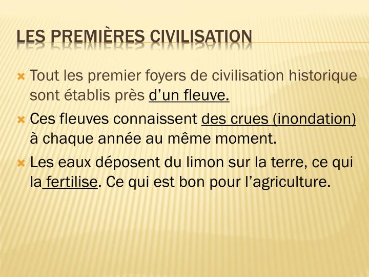 Tout les premier foyers de civilisation historique sont établis près