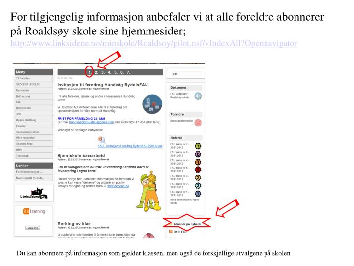For tilgjengelig informasjon anbefaler vi at alle foreldre abonnerer på Roaldsøy skole sine hjemme...