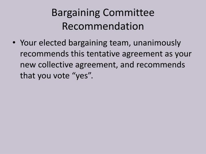 Bargaining Committee Recommendation