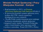 minister polityki spo ecznej i pracy w adys aw kosiniak kamysz