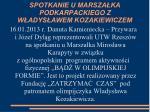 spotkanie u marsza ka podkarpackiego z w adys awem kozakiewiczem