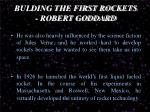 bulding the first rockets robert goddard1