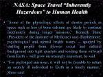 nasa space travel inherently hazardous to human health2