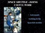 space shuttle doing useful work1