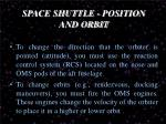 space shuttle position and orbit