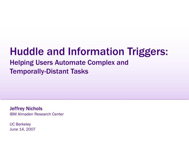 huddle and information triggers helping users automate complex and temporally distant tasks n.