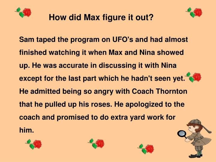 How did Max figure it out?