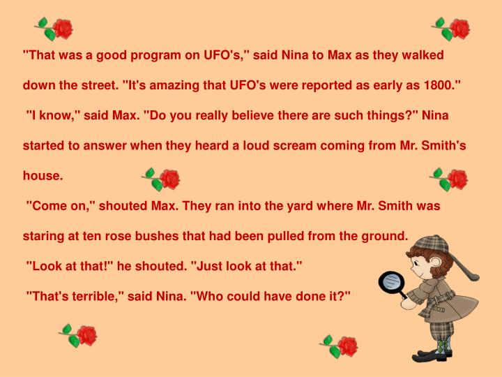 """That was a good program on UFO's,"" said Nina to Max as they walked down the street. ""It's amazing t..."