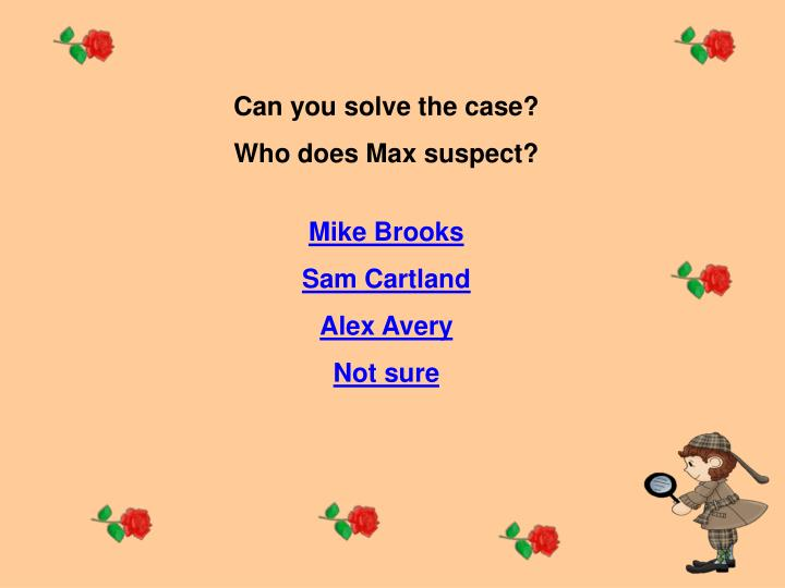 Can you solve the case?