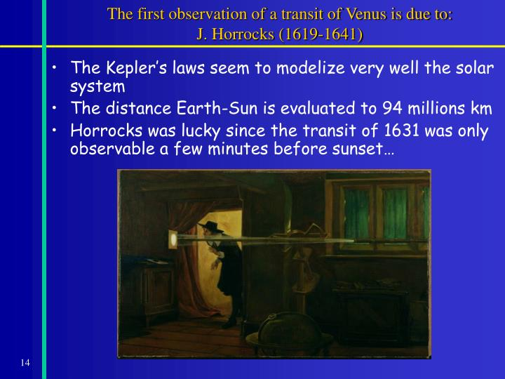 The first observation of a transit of Venus is due to:
