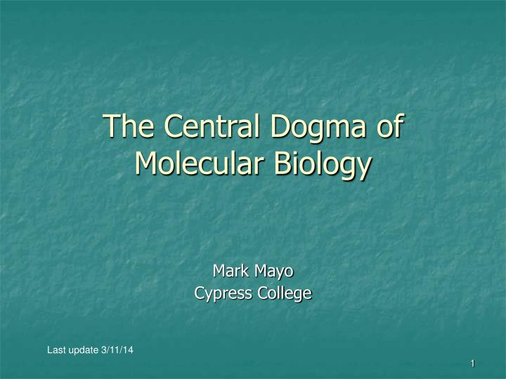 the central dogma of molecular biology n.