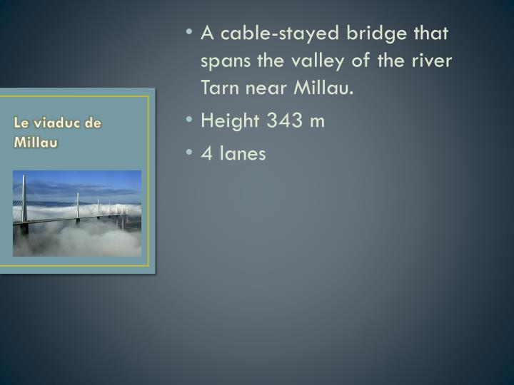A cable-stayed bridge that