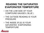 reading the saturated evaporater temperture