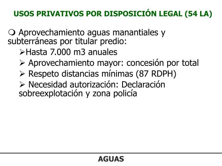 USOS PRIVATIVOS POR DISPOSICIÓN LEGAL (54 LA)
