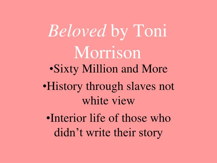 literary analysis about bringing the past into the present in beloved by toni morrison In 1987, toni morrison's beloved won the pulitzer prize in 1992, with beloved still widely regarded as her masterpiece, morrison was awarded the nobel prize for literature three legs make a stool: this past month, in a new york times poll of 200 critics, writers, and editors, beloved was named.