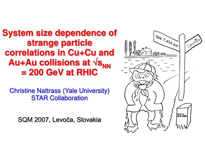 System size dependence of strange particle correlations in Cu+Cu and Au+Au collisions at