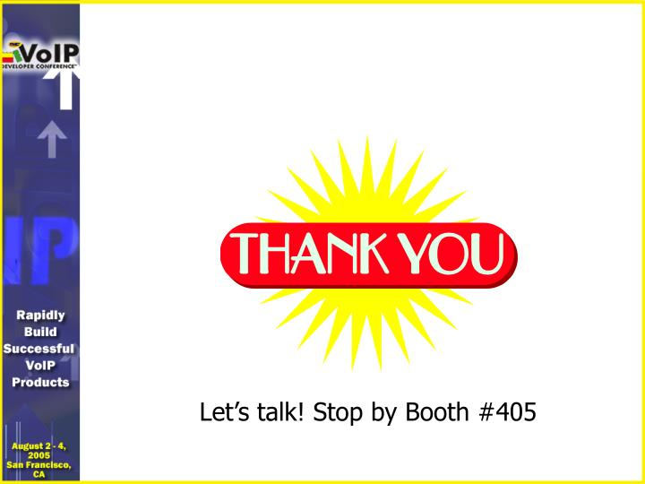 Let's talk! Stop by Booth #405