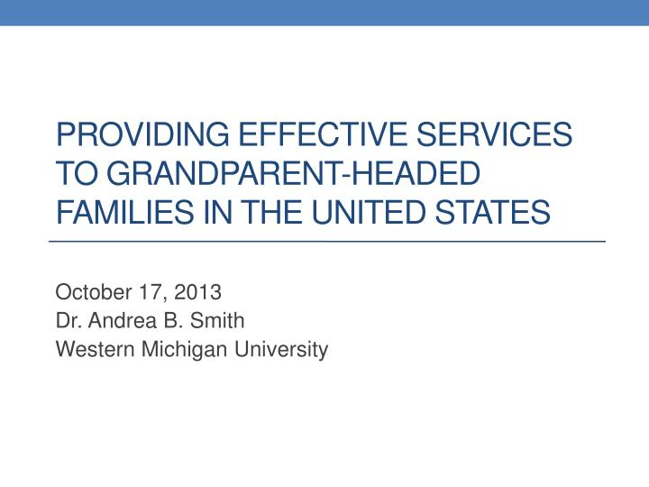 providing effective services to grandparent headed families in the united states n.