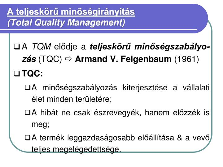 A teljesk r min s gir ny t s total quality management