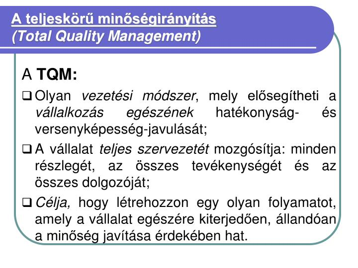 A teljesk r min s gir ny t s total quality management1