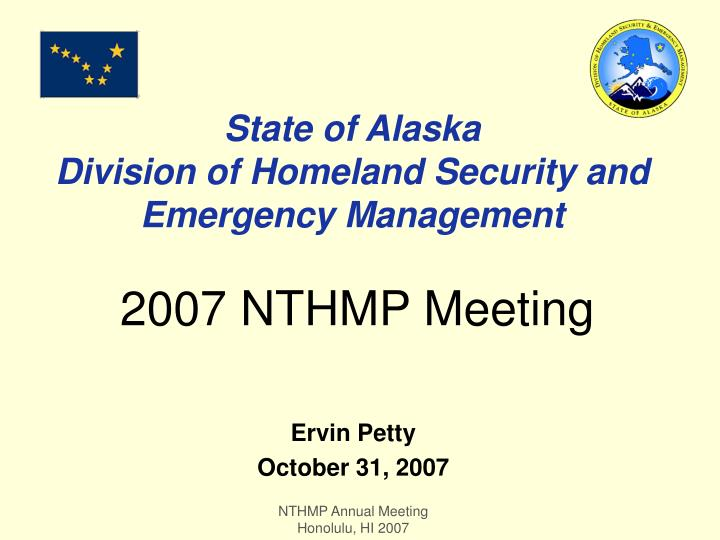 state of alaska division of homeland security and emergency management 2007 nthmp meeting n.