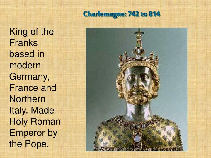 Charlemagne: 742 to 814