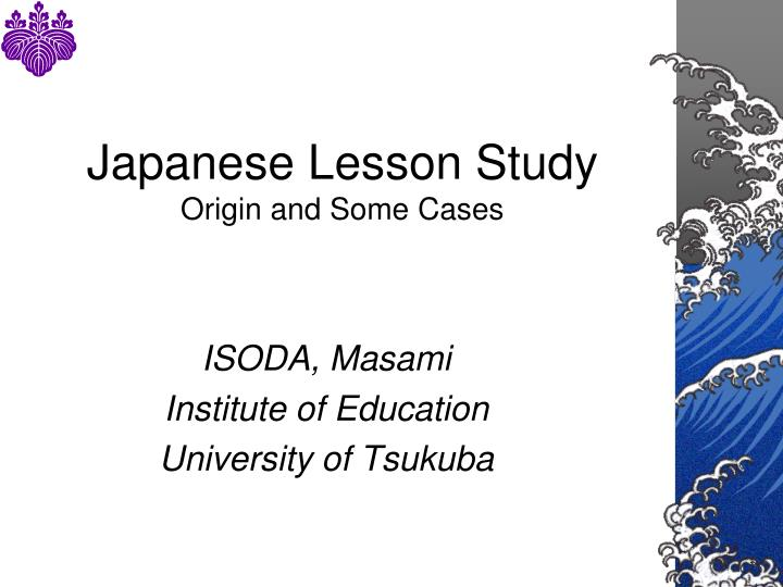 japanese lesson study origin and some cases n.