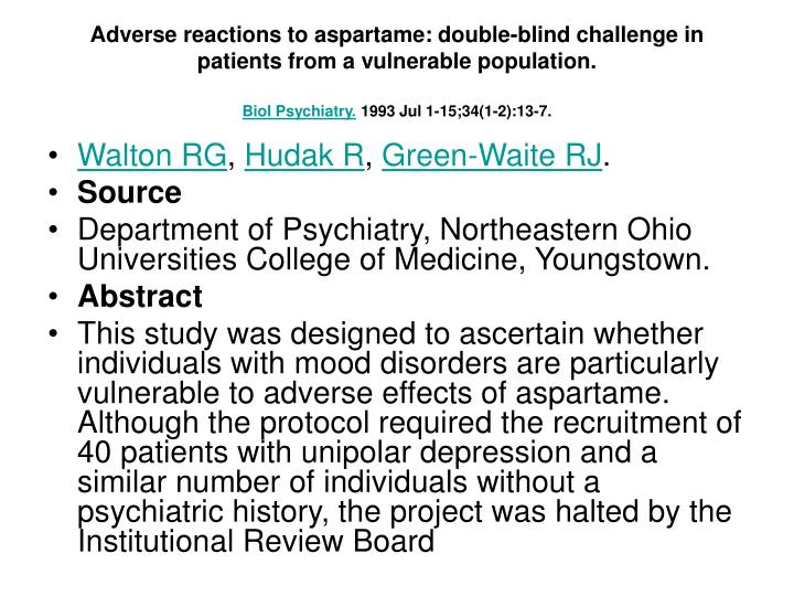 Adverse reactions to aspartame: double-blind challenge in patients from a vulnerable population.
