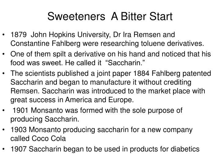 Sweeteners  A Bitter Start