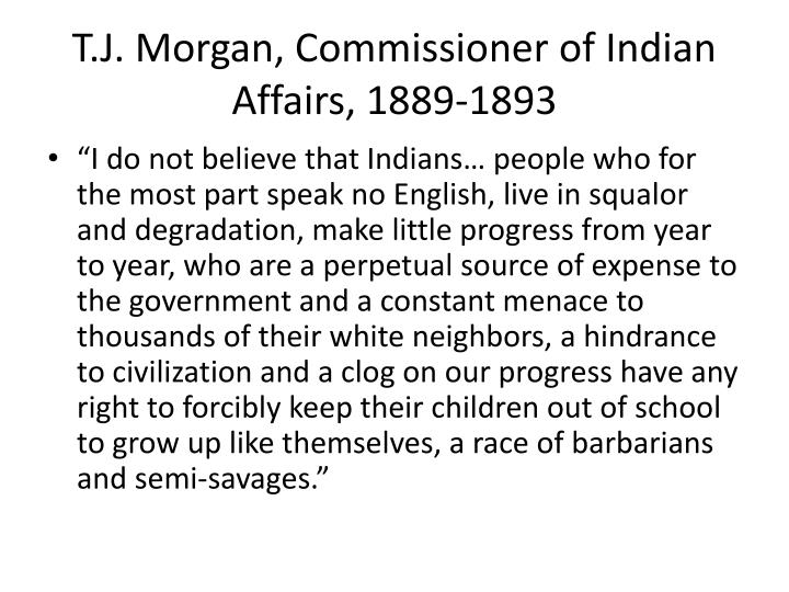 T.J. Morgan, Commissioner of Indian Affairs, 1889-1893