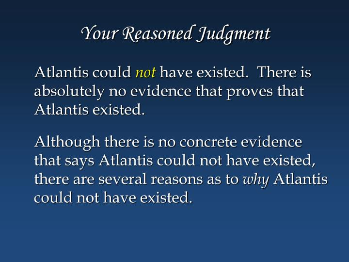 Your Reasoned Judgment