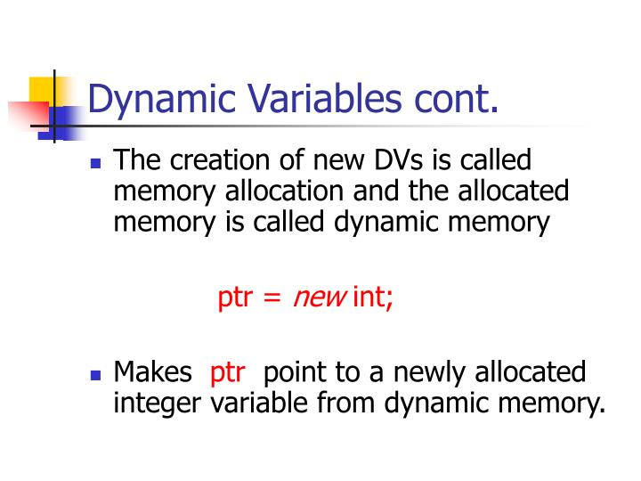 Dynamic Variables cont.