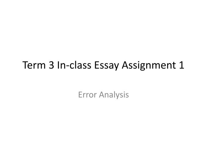 term 3 in class essay assignment 1 n.