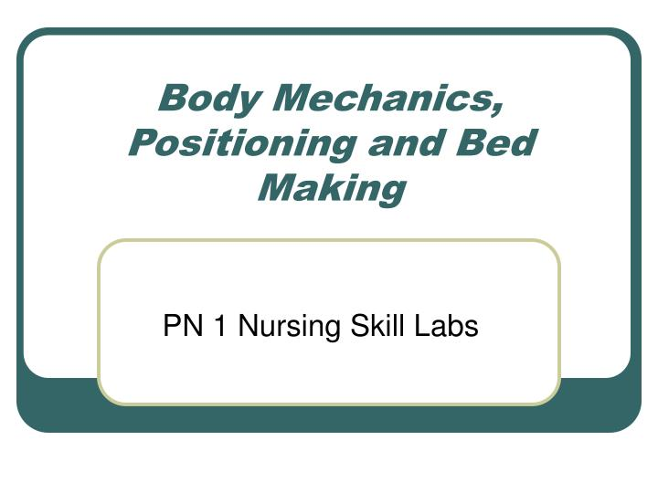 body mechanics positioning and bed making n.