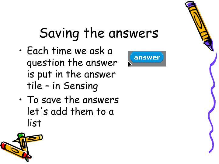 Saving the answers