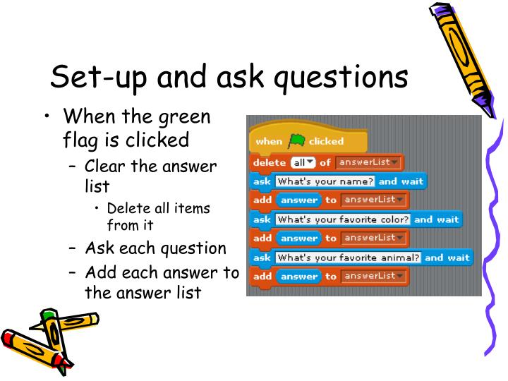 Set-up and ask questions