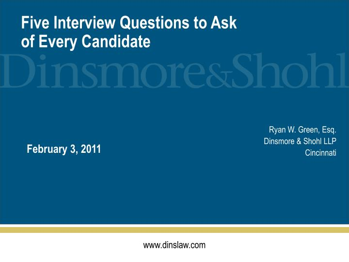 five interview questions to ask of every candidate n.