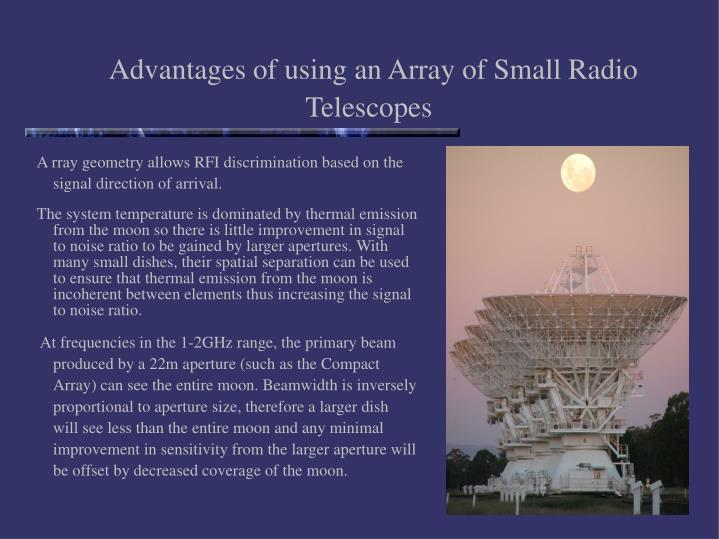 Advantages of using an Array of Small Radio Telescopes