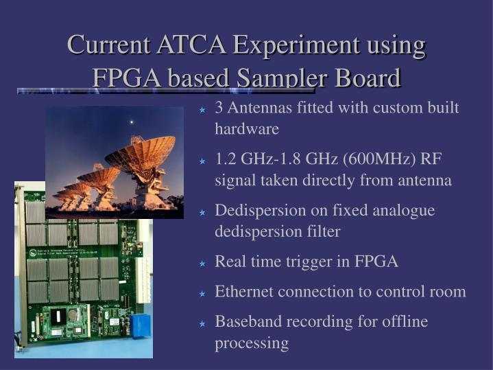 Current ATCA Experiment using FPGA based Sampler Board