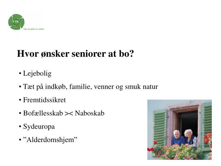 Hvor ønsker seniorer at bo?