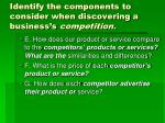 identify the components to consider when discovering a business s competition2