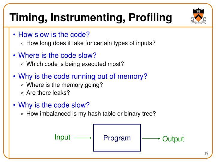 Timing, Instrumenting, Profiling