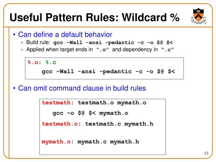 Useful Pattern Rules: Wildcard %