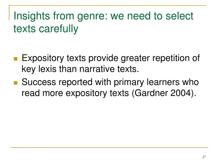 Insights from genre: we need to select texts carefully