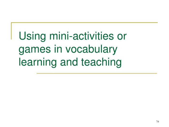 Using mini-activities or games in vocabulary learning and teaching