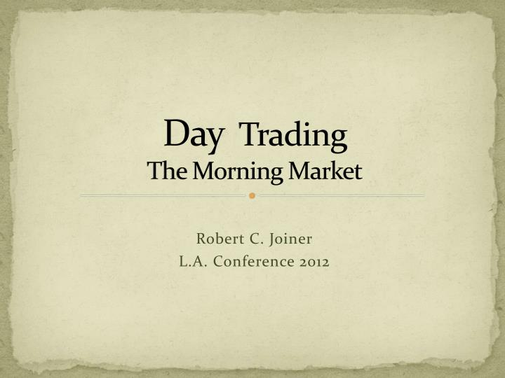day trading the morning market n.
