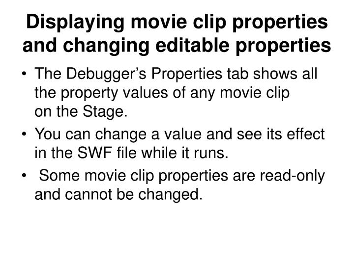 Displaying movie clip properties and changing editable properties