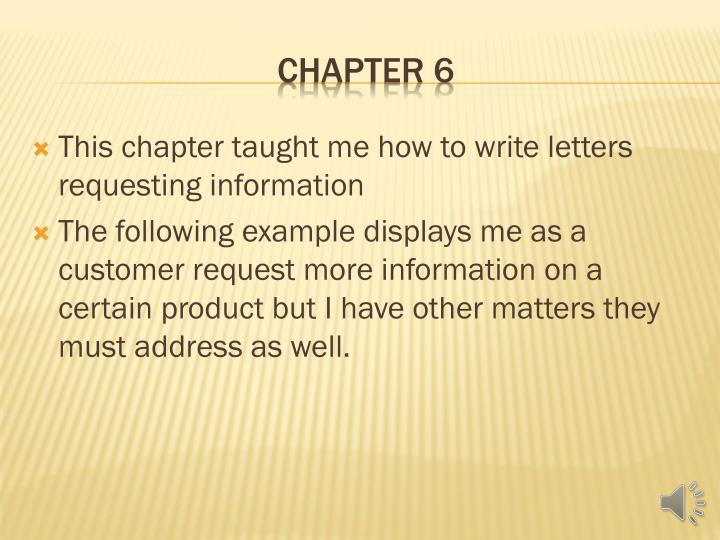 This chapter taught me how to write letters requesting information